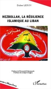 Didier Leroy - Hezbollah, la résilience islamique au Liban.