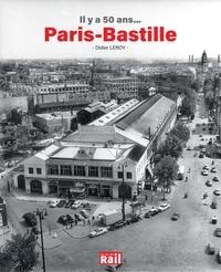 Didier Leroy - Il y a 50 ans... Paris-Bastille.