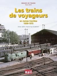 Didier Leroy et Pierre-Yves Toussirot - Les trains de voyageurs en rames tractées (1938-1972).