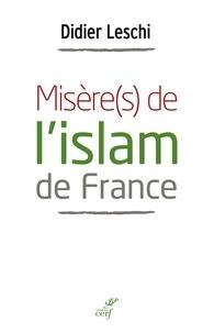Didier Leschi - Misère(s) de l'islam de France.