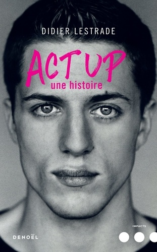 Act Up. Une histoire