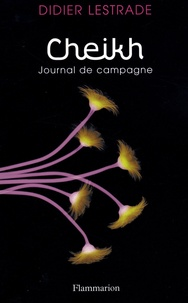 Didier Lestrade - Cheikh - Journal de campagne.