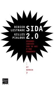 Didier Lestrade et Gilles Pialoux - Sida 2.0 - 1981-2011 : 30 ans de regards croisés.