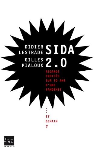 Sida 2.0. 1981-2011 : 30 ans de regards croisés