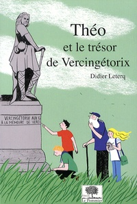 Didier Leterq - Théo  : Théo et le trésor de Vercingétorix.
