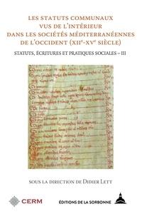 Statut, écritures et pratiques sociales - Volume 3, Les statuts communaux des sociétés méditerranéennes de lOccident (XIIe-XVe siècle).pdf