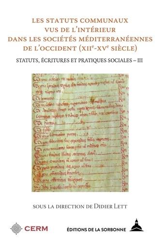 Statut, écritures et pratiques sociales. Volume 3, Les statuts communaux des sociétés méditerranéennes de l'Occident (XIIe-XVe siècle)