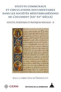 Didier Lett - Statuts, écritures et pratiques sociales - Volume 2, Statuts communaux et circulations documentaires dans les sociétés méditerranéennes de l'Occident (XIIe-XVe siècle).