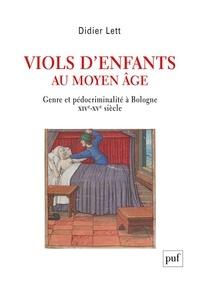 Didier Lett - Viols d'enfants au Moyen Âge - Genre et pédocriminalité à Bologne XIVe-XVe siècle.
