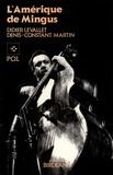 """Didier Levallet et Denis-Constant Martin - L'Amérique de Mingus - Musique et politique, les """"Fables of Faubus"""" de Charles Mingus."""