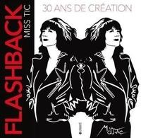 Didier Levallois - Flashback Miss Tic - 30 ans de création.