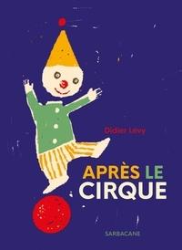 Didier Lévy - Après le cirque.