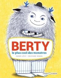 Didier Lévy - Berty, le plus cool des monstres.
