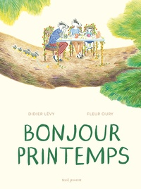 Didier Lévy et Fleur Oury - Bonjour printemps.