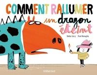 Didier Lévy et Frédéric Bénaglia - Comment rallumer un dragon éteint.
