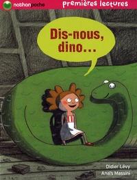 Didier Lévy et Anaïs Massini - Dis-nous, dino....