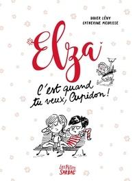 Didier Lévy et Catherine Meurisse - Elza  : C'est quand tu veux Cupidon !.