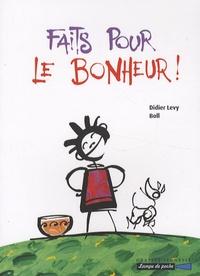 Didier Lévy - Faits pour le bonheur !.
