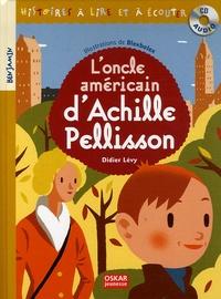 Didier Lévy - L'oncle américain d'Achille Pellisson. 1 CD audio