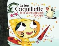 Didier Lévy - La Fée Coquillette et la vache apprentie sorcière.