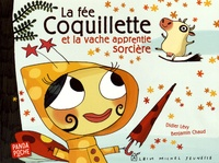 Didier Lévy et Benjamin Chaud - La fée Coquillette et la vache apprentie sorcière.