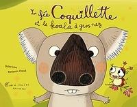 Didier Lévy - La Fée Coquillette et le koala à gros nez.