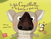 Didier Lévy et Benjamin Chaud - La fée Coquillette et le koala à gros nez.