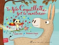 Didier Lévy et Benjamin Chaud - La fée coquillette fait la maitresse.