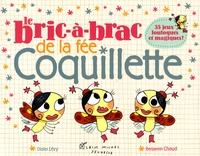 Didier Lévy et Benjamin Chaud - Le bric-à-brac de la fée Coquillette.