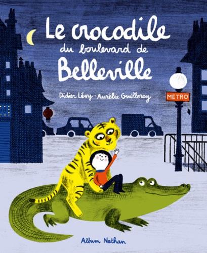 Didier Lévy et Aurélie Guillerey - Le crocodile du boulevard de Belleville.