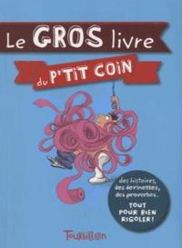 Didier Lévy et Laurence Gillot - Le gros livre du p'tit coin.
