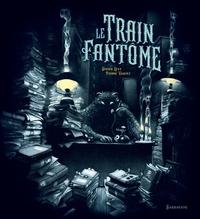 Didier Lévy et Pierre Vaquez - Le Train fantôme.