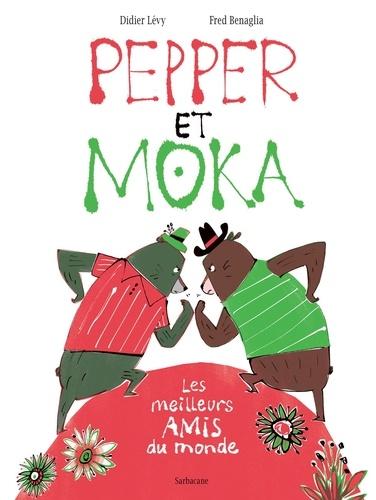 Didier Lévy et Frédéric Bénaglia - Pepper et Moka - Les meilleurs amis du monde.