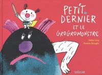 Didier Lévy et Frédéric Bénaglia - Petit Dernier et le grogromonstre.
