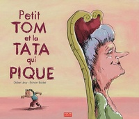 Didier Lévy et Ronan Badel - Petit Tom et la Tata qui pique.