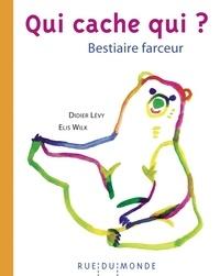 Didier Lévy - Qui cache qui ? - Bestiaire farceur.