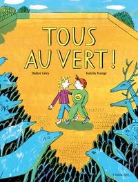 Didier Lévy et Katrin Stangl - Tous au vert !.