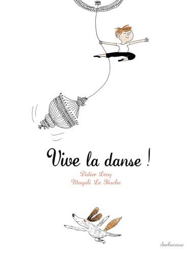 Didier Lévy et Magali Le Huche - Vive la danse ! - Dès 5 ans.