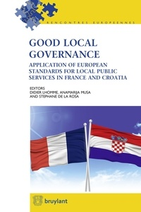 Didier Lhomme et Anamarija Musa - Good local governance - Application of european standards for local public services in France and Croatia.