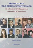 Didier Liardet - Anthologie des séries d'espionnage - Américaines et britanniques des années 50 à nos jours.