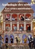 Didier Liardet - Anthologie des séries : Les séries américaines - Volume 1.