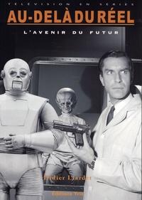 Didier Liardet - Au-delà du réel - L'avenir du futur.
