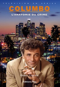 Didier Liardet - Columbo - L'anatomie du crime.