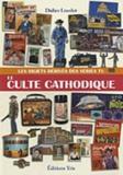 Didier Liardet - Le culte cathodique - Les objets dérivés des séries TV.
