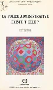 Didier Linotte - La police administrative existe-t-elle ?.