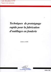 Didier Linxe - Techniques de prototypage rapide pour la fabrication d'outillages en fonderie.