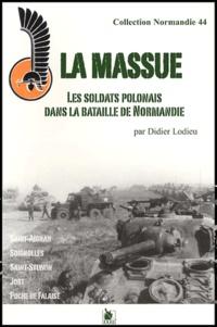 Didier Lodieu - La massue - Les soldats polonais dans la bataille de Normandie.