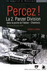 Didier Lodieu - Percez ! - La 2 Panzer Division dans la poche de Falaise-Chambois du 13 au 23 août 1944.
