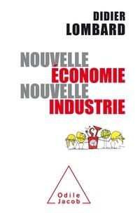 Didier Lombard - Nouvelle économie, nouvelle industrie.