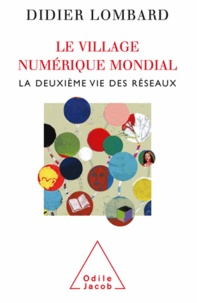 Didier Lombard - Village numérique mondial (Le) - La deuxième vie des réseaux.